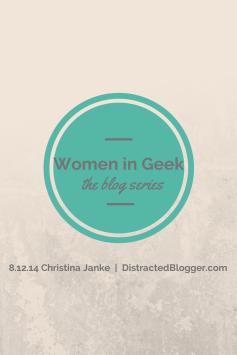Women in Geek Christina Janke